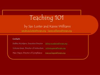Teaching 101 by San Luster and Kassie Williams sandricia.luster@mnps.org kassie.williams@mnps.org