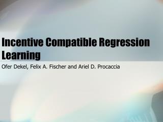 Incentive Compatible Regression Learning