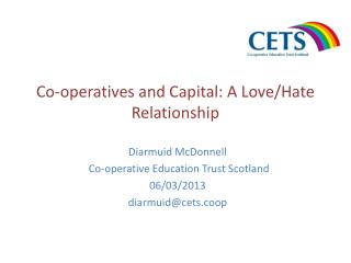 Co-operatives and Capital: A Love/Hate Relationship