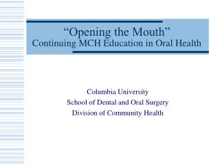 """Opening the Mouth"" Continuing MCH Education in Oral Health"