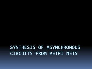 Synthesis of asynchronous circuits from  petri  nets