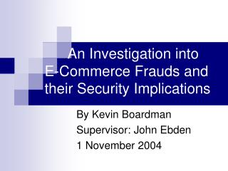 An Investigation into  E-Commerce Frauds and their Security Implications