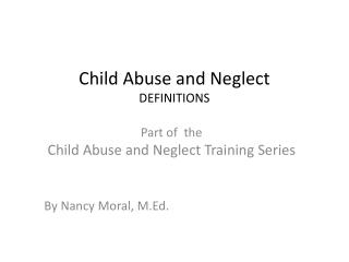Child Abuse and Neglect DEFINITIONS