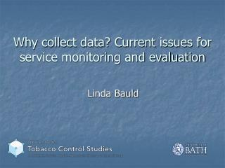 Why collect data? Current issues for service monitoring and evaluation