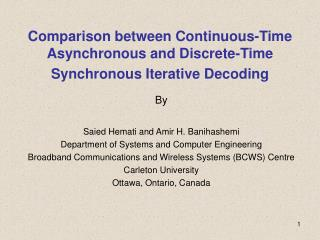 Comparison between Continuous-Time Asynchronous and Discrete-Time Synchronous Iterative Decoding