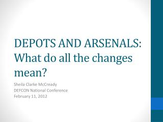 DEPOTS AND ARSENALS: What do all the changes mean?