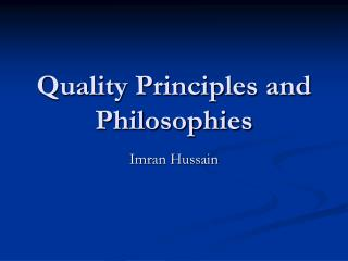 Quality Principles and Philosophies