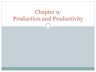Chapter 9: Production and Productivity
