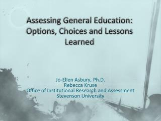 Assessing General Education:  Options, Choices and Lessons Learned