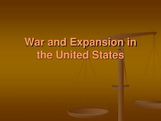 War and Expansion in the United States
