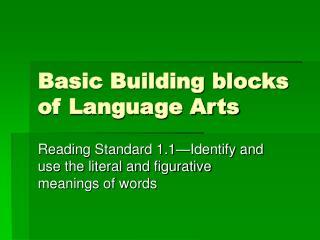 Basic Building blocks of Language Arts