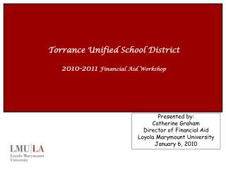 Torrance Unified School District 2010-2011  Financial Aid Workshop
