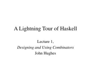 A Lightning Tour of Haskell