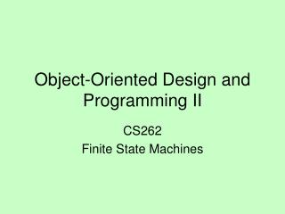 Object-Oriented Design and Programming II