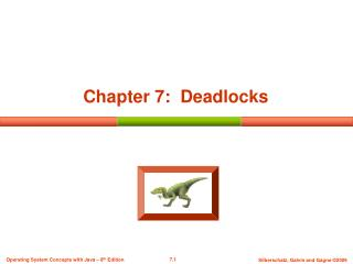 Chapter 7:  Deadlocks