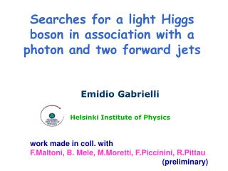 Searches for a light Higgs boson in association with a photon and two forward jets