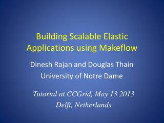 Building Scalable Elastic Applications using  Makeflow
