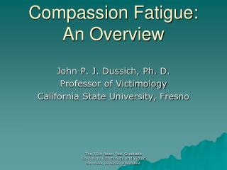 Compassion Fatigue: An Overview