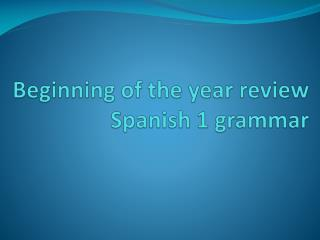Beginning of the year review Spanish  1 grammar