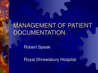 MANAGEMENT OF PATIENT DOCUMENTATION