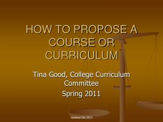 HOW TO PROPOSE A COURSE OR CURRICULUM