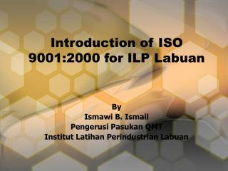 Introduction of ISO 9001:2000 for ILP Labuan