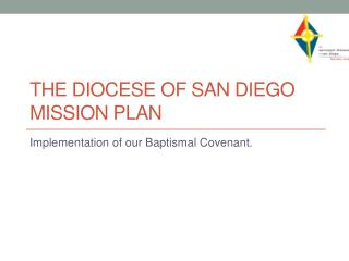 The diocese of San Diego Mission Plan