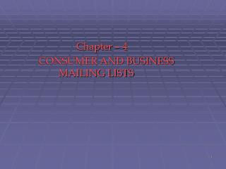 Chapter – 4 CONSUMER AND BUSINESS MAILING LISTS