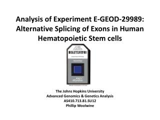 The Johns Hopkins University Advanced Genomics & Genetics Analysis AS410.713.81.SU12