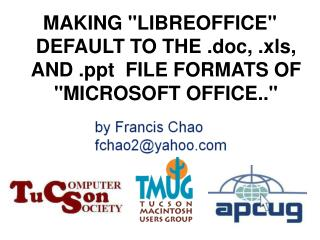 "MAKING ""LIBREOFFICE"" DEFAULT TO THE .doc, .xls, AND .ppt  FILE FORMATS OF ""MICROSOFT OFFICE.."""