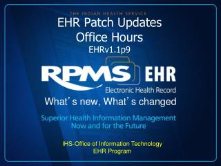 EHR Patch Updates  Office Hours  EHRv1.1p9