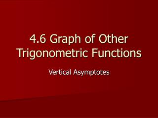 4.6 Graph of Other Trigonometric Functions