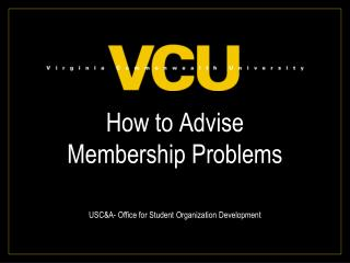 How to Advise Membership Problems