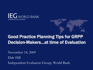 Good Practice Planning Tips for GRPP Decision-Makers…at time of Evaluation