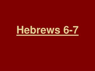Hebrews 6-7