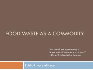 Food Waste as a Commodity
