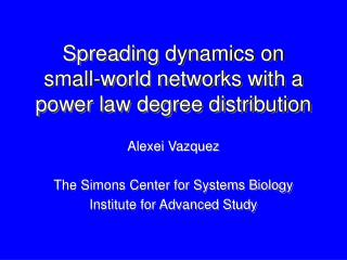 Spreading dynamics on  small-world networks with a power law degree distribution