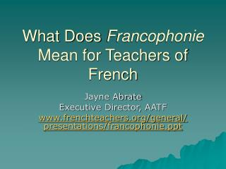 What Does  Francophonie  Mean for Teachers of French