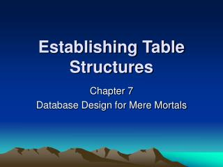 Establishing Table Structures