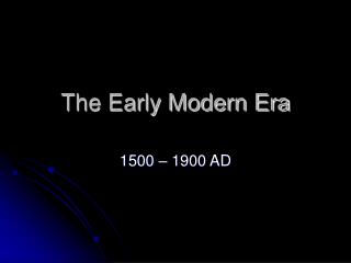 The Early Modern Era