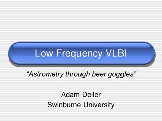 Low Frequency VLBI