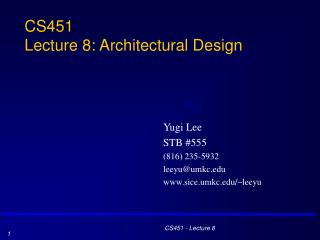 CS451 Lecture 8: Architectural Design