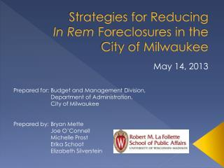 Strategies for Reducing In  Rem  Foreclosures in the City of Milwaukee