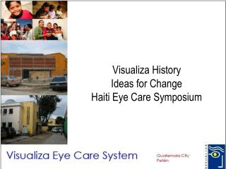 Visualiza History Ideas for Change Haiti Eye Care Symposium