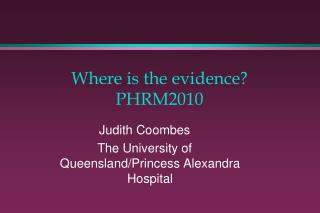 Where is the evidence?   PHRM2010