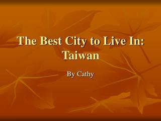 The Best City to Live In: Taiwan