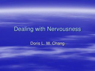Dealing with Nervousness