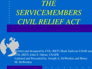 THE SERVICEMEMBERS CIVIL RELIEF ACT
