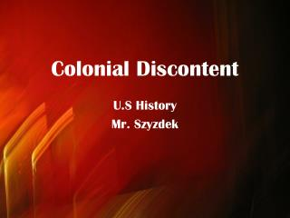 Colonial Discontent