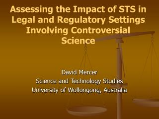 Assessing the Impact of STS in Legal and Regulatory Settings Involving Controversial Science